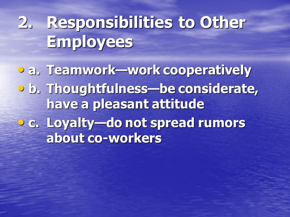 2. Responsibilities to Other Employees