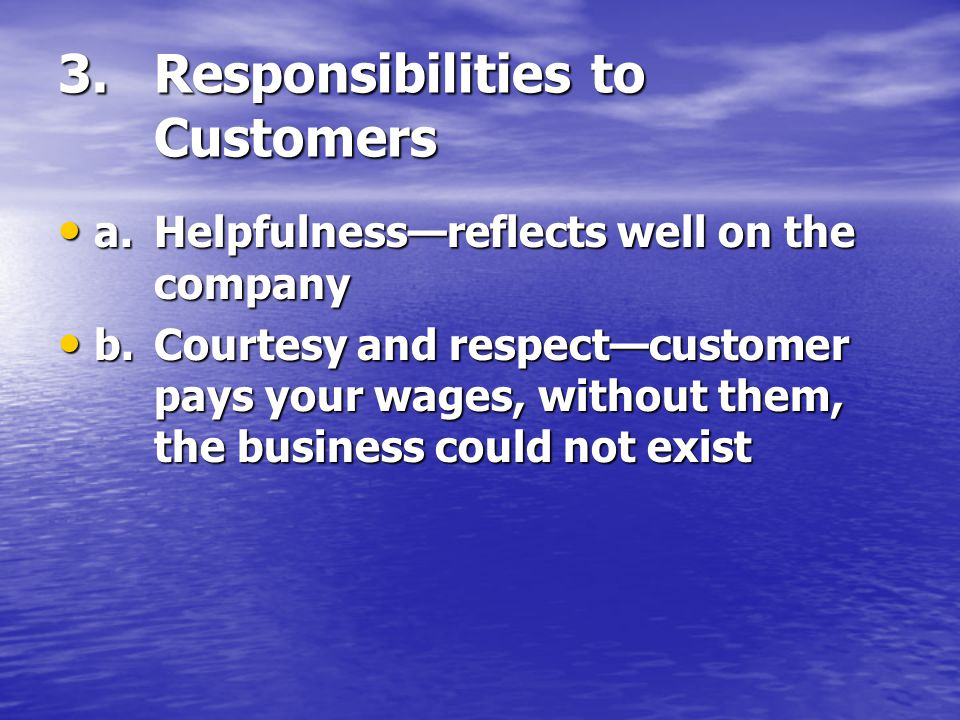 3. Responsibilities to Customers
