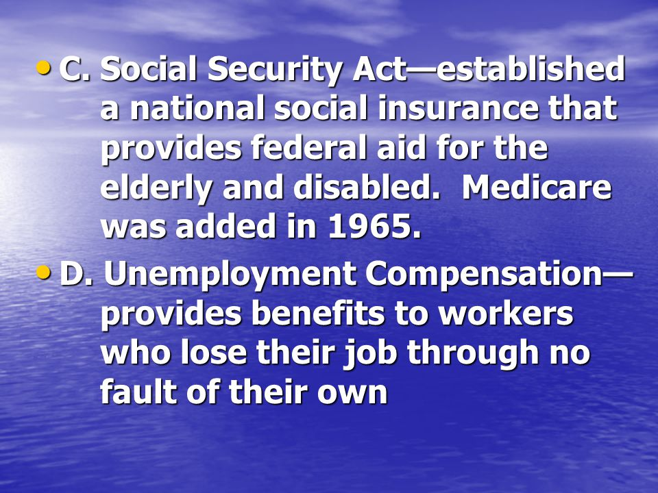 C. Social Security Act—established. a national social insurance that