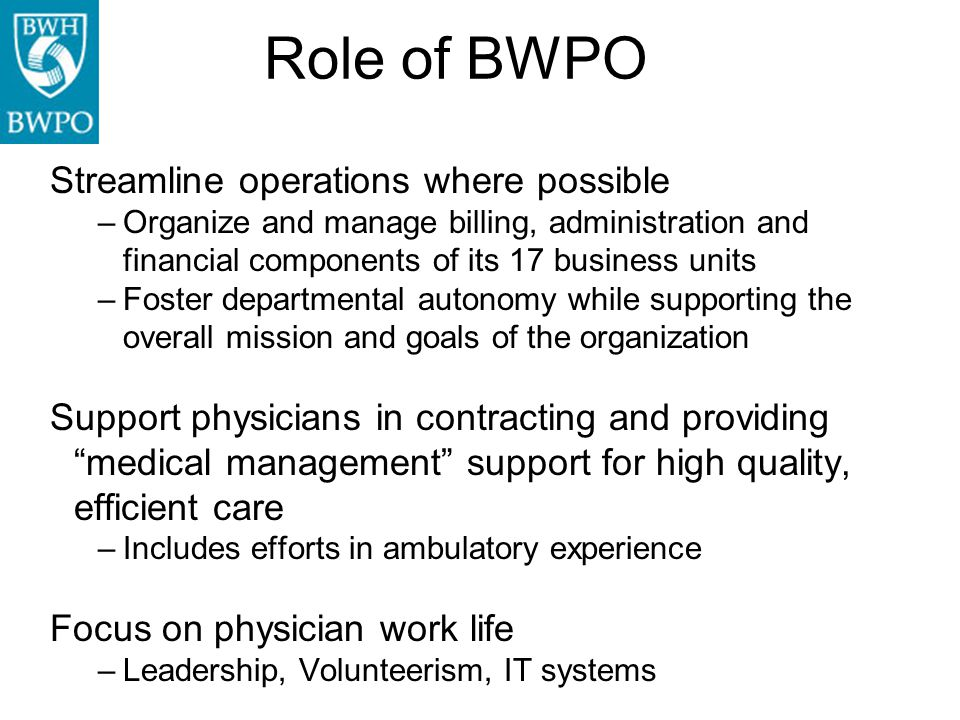 Role of BWPO Streamline operations where possible
