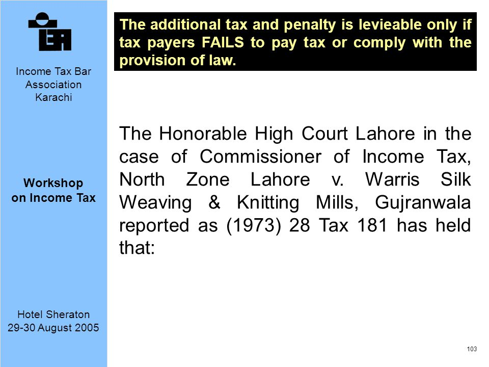 The additional tax and penalty is levieable only if tax payers FAILS to pay tax or comply with the provision of law.