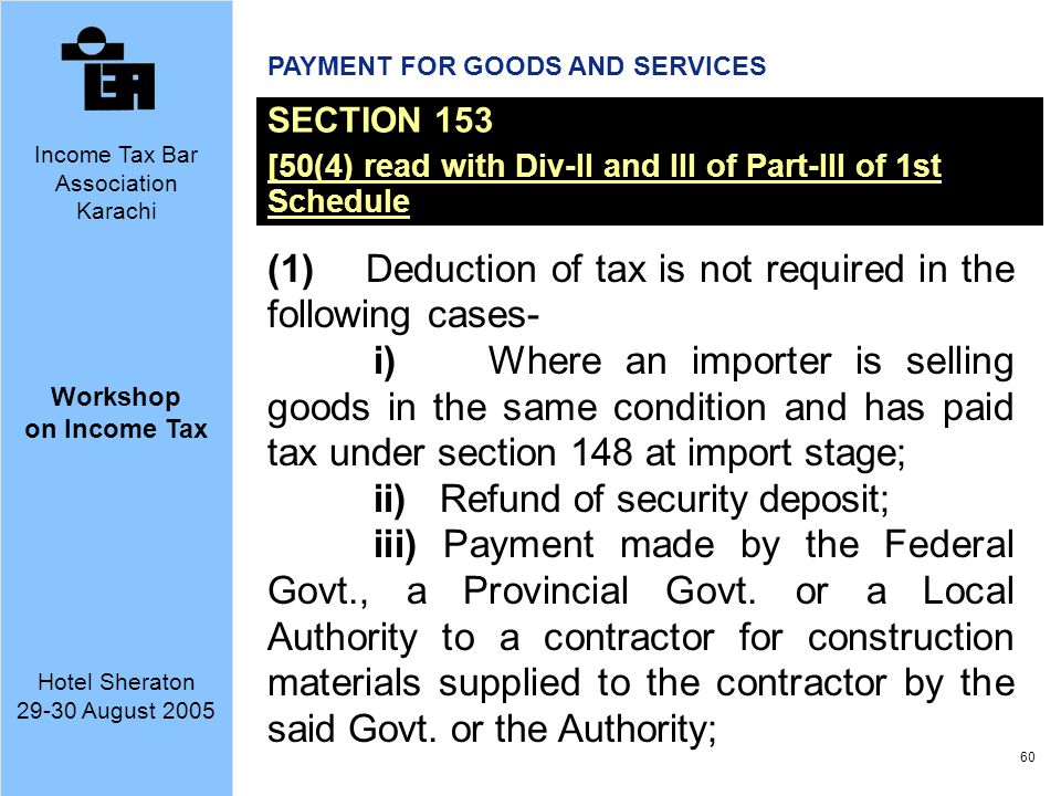 (1) Deduction of tax is not required in the following cases-