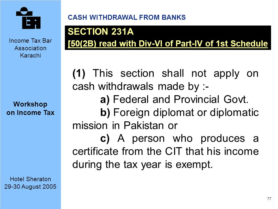 (1) This section shall not apply on cash withdrawals made by :-