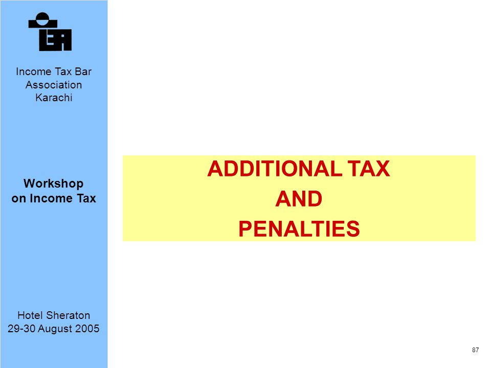 ADDITIONAL TAX AND PENALTIES