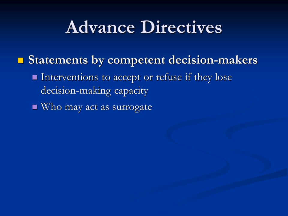 Advance Directives Statements by competent decision-makers