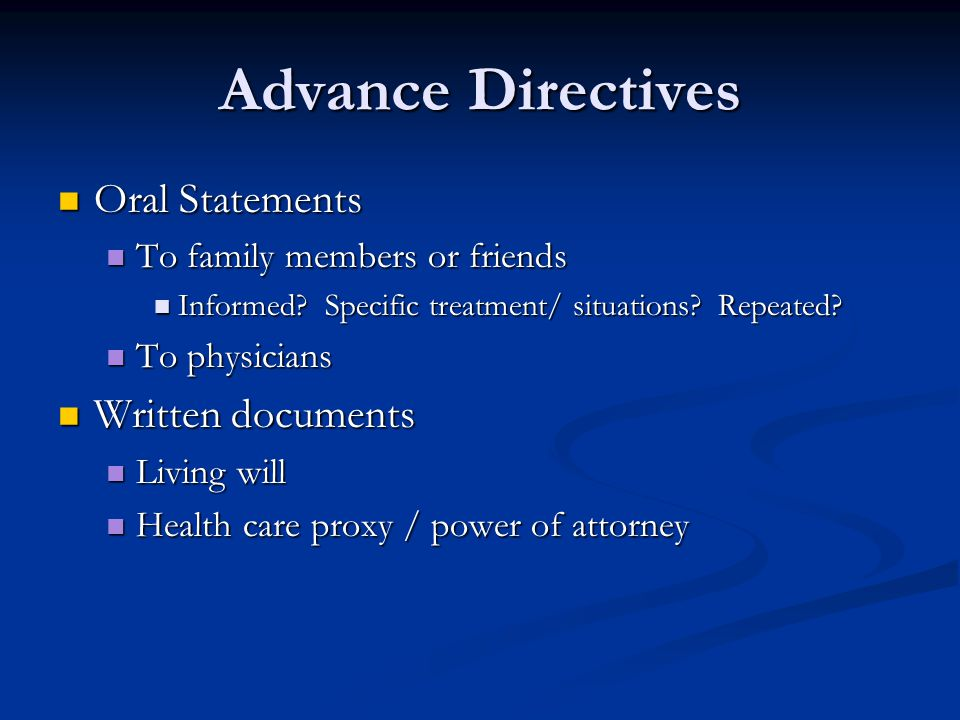 Advance Directives Oral Statements Written documents