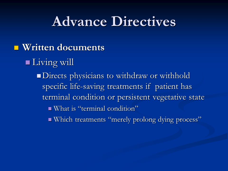Advance Directives Written documents Living will