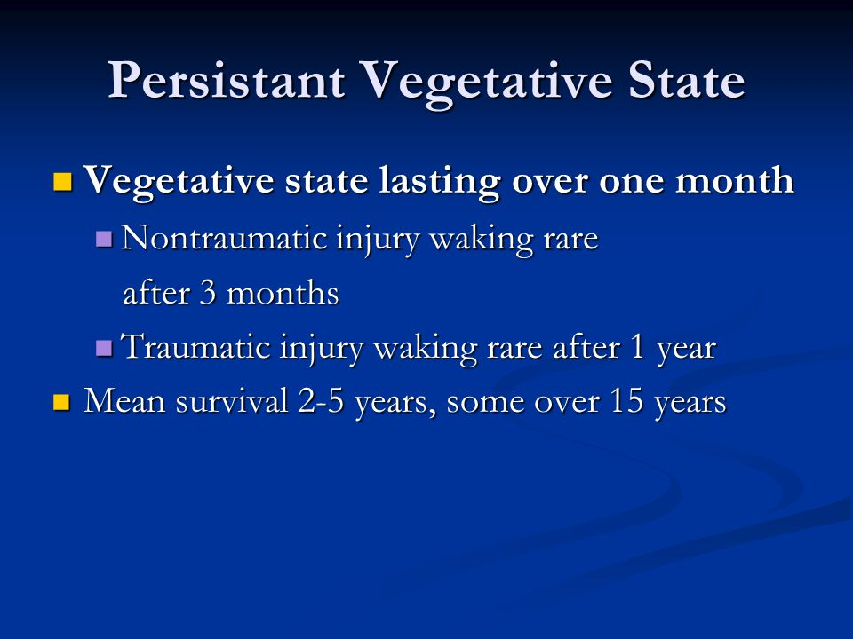Persistant Vegetative State