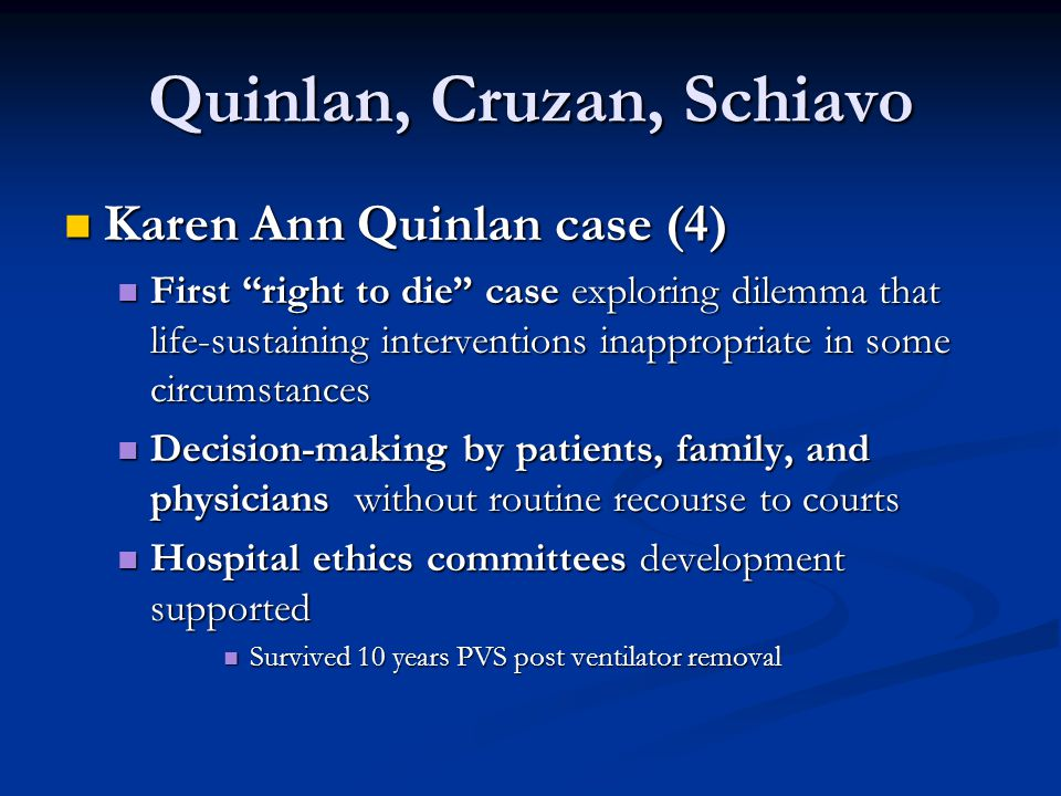 Quinlan, Cruzan, Schiavo