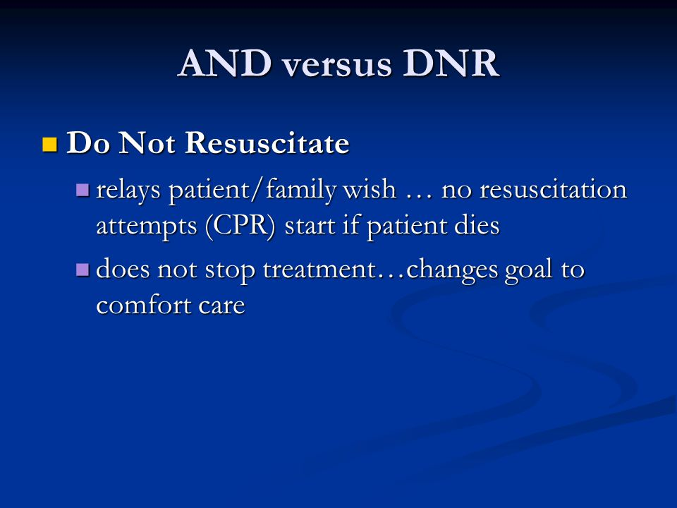 AND versus DNR Do Not Resuscitate