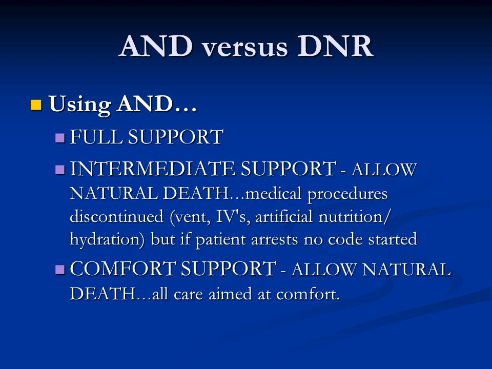 AND versus DNR Using AND… FULL SUPPORT
