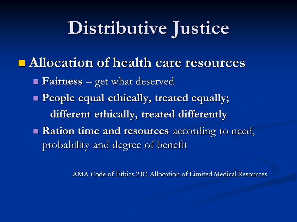 Distributive Justice Allocation of health care resources