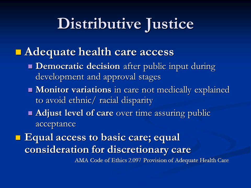 Distributive Justice Adequate health care access