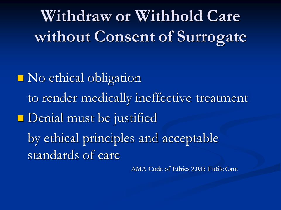 Withdraw or Withhold Care without Consent of Surrogate