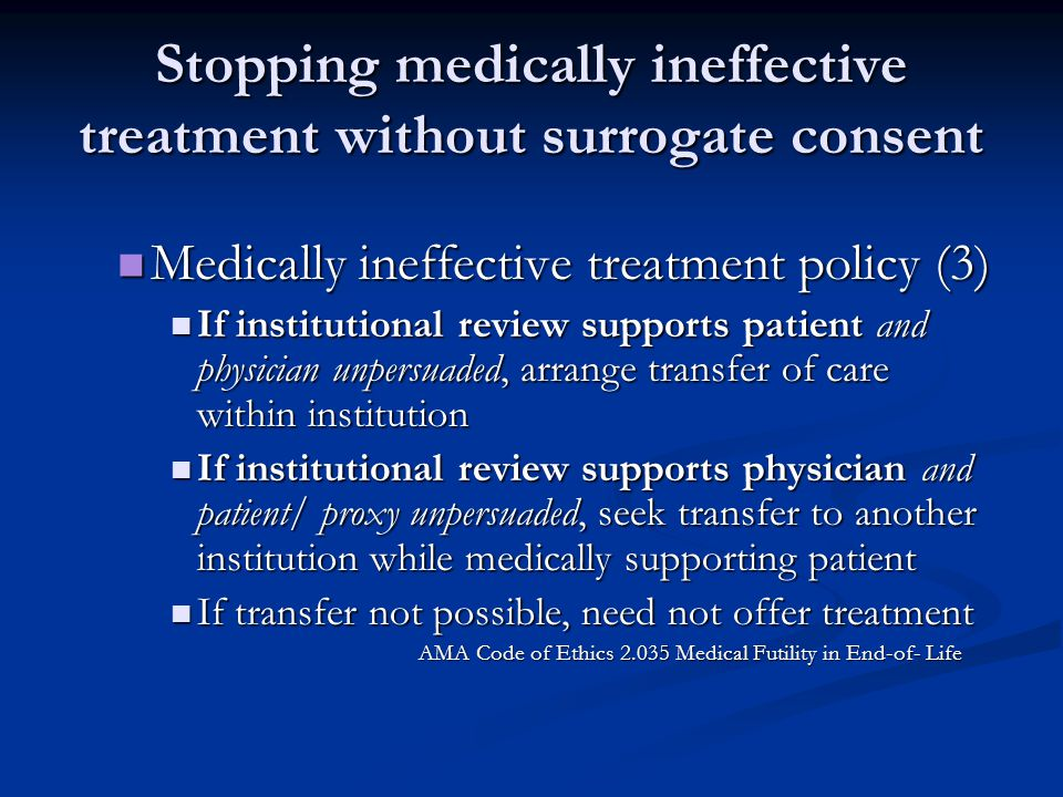 Stopping medically ineffective treatment without surrogate consent