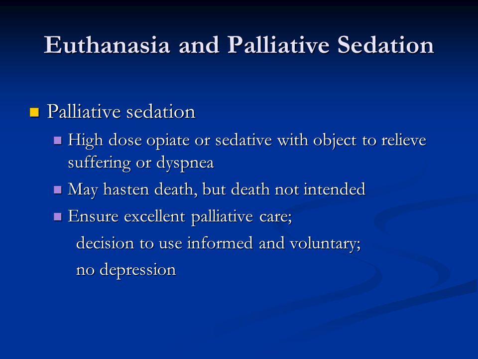 Euthanasia and Palliative Sedation
