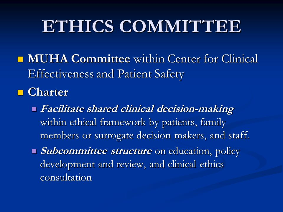 ETHICS COMMITTEE MUHA Committee within Center for Clinical Effectiveness and Patient Safety. Charter.
