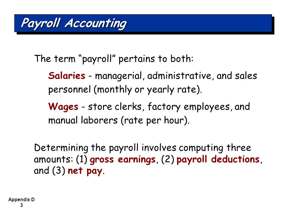 Payroll Accounting The term payroll pertains to both: