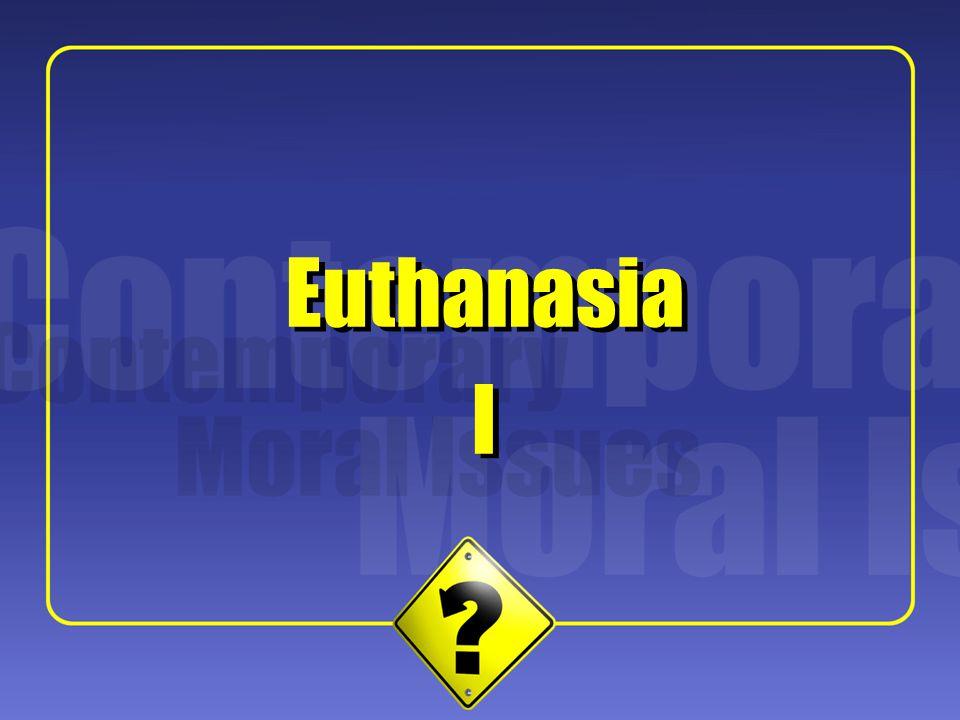 Euthanasia Euthanasia I I