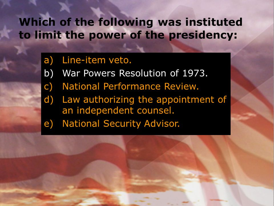 Which of the following was instituted to limit the power of the presidency: