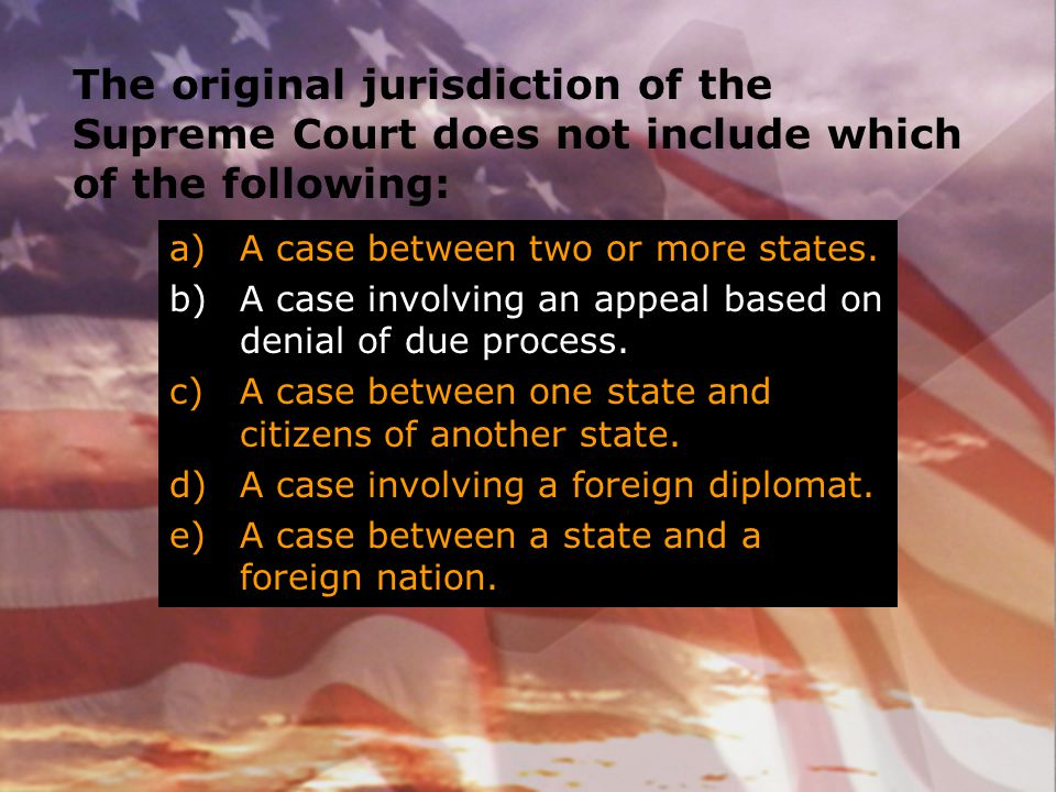 The original jurisdiction of the Supreme Court does not include which of the following: