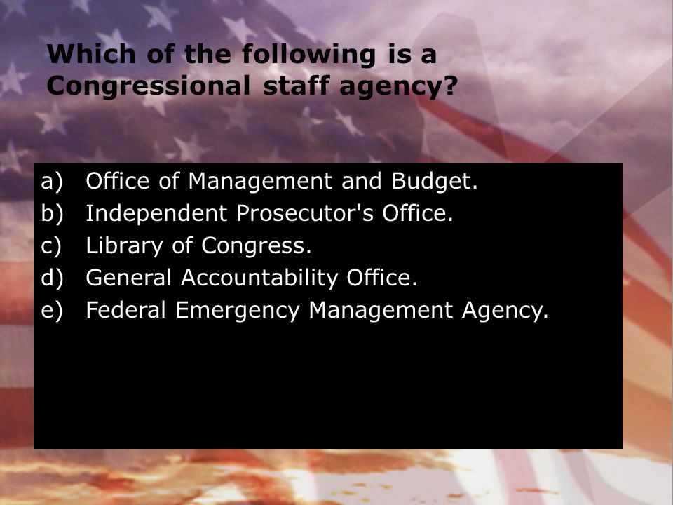 Which of the following is a Congressional staff agency