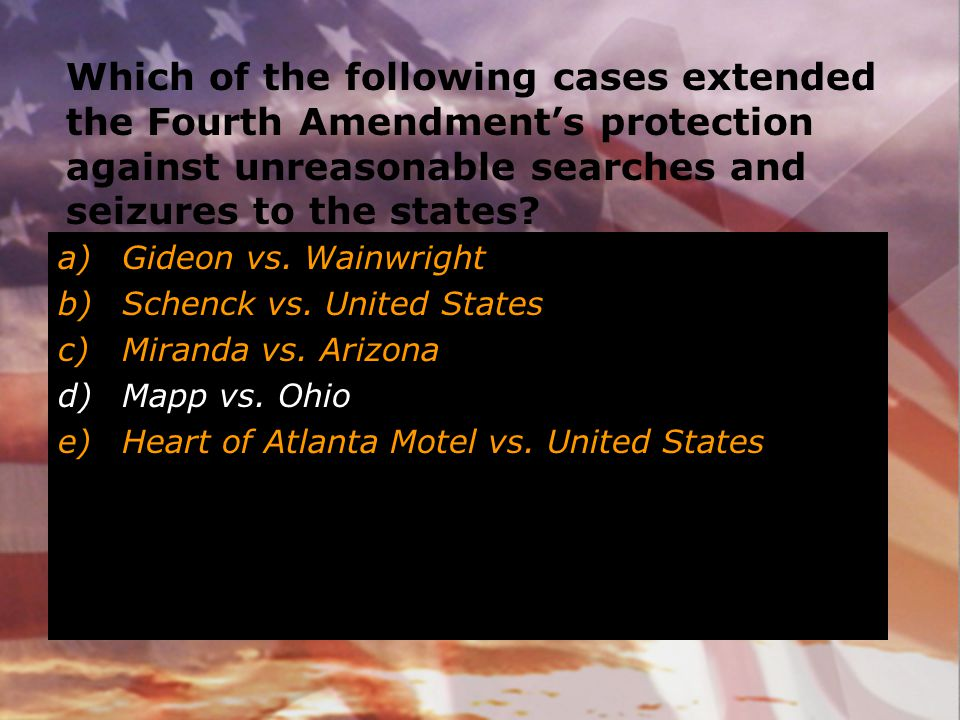 Which of the following cases extended the Fourth Amendment's protection against unreasonable searches and seizures to the states