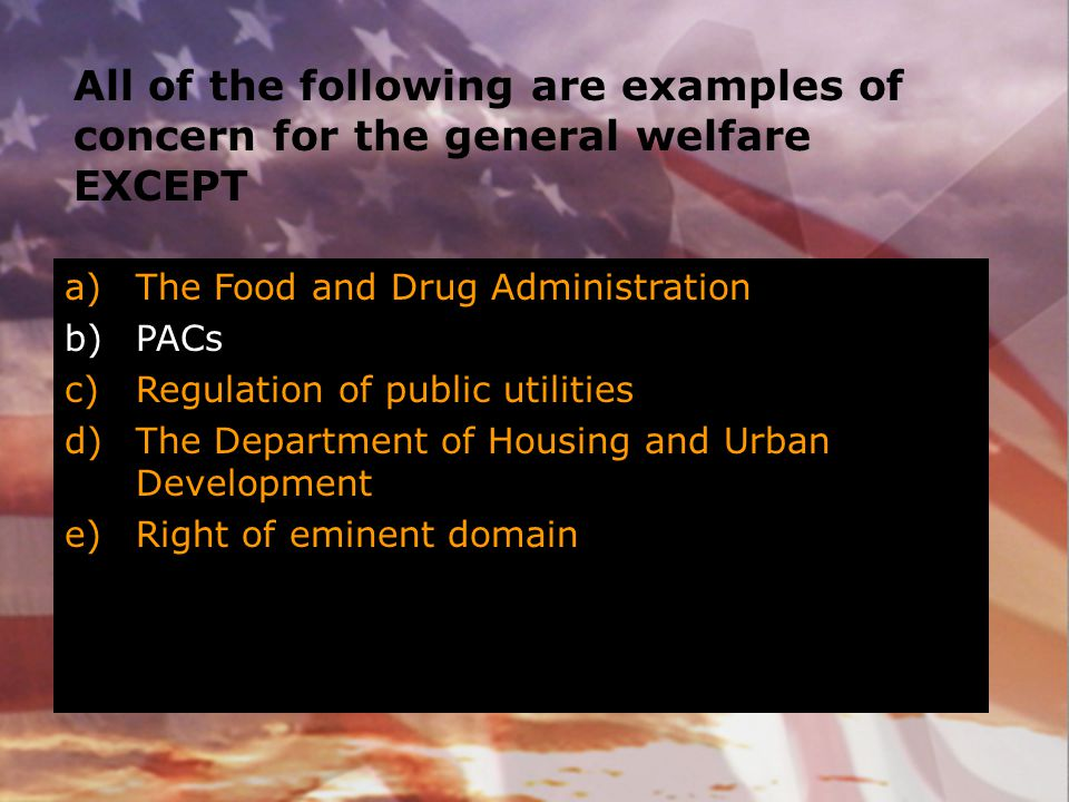 All of the following are examples of concern for the general welfare EXCEPT