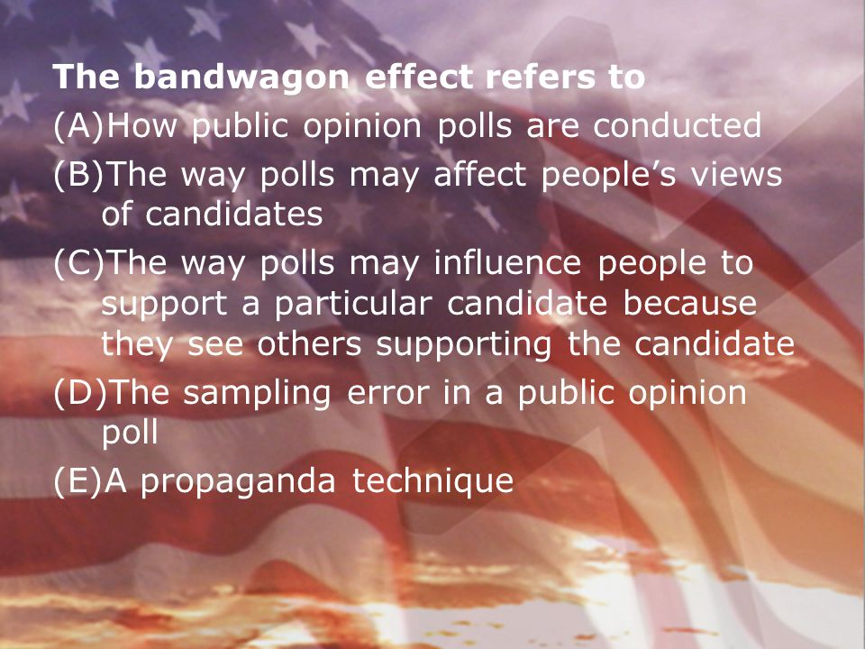 The bandwagon effect refers to