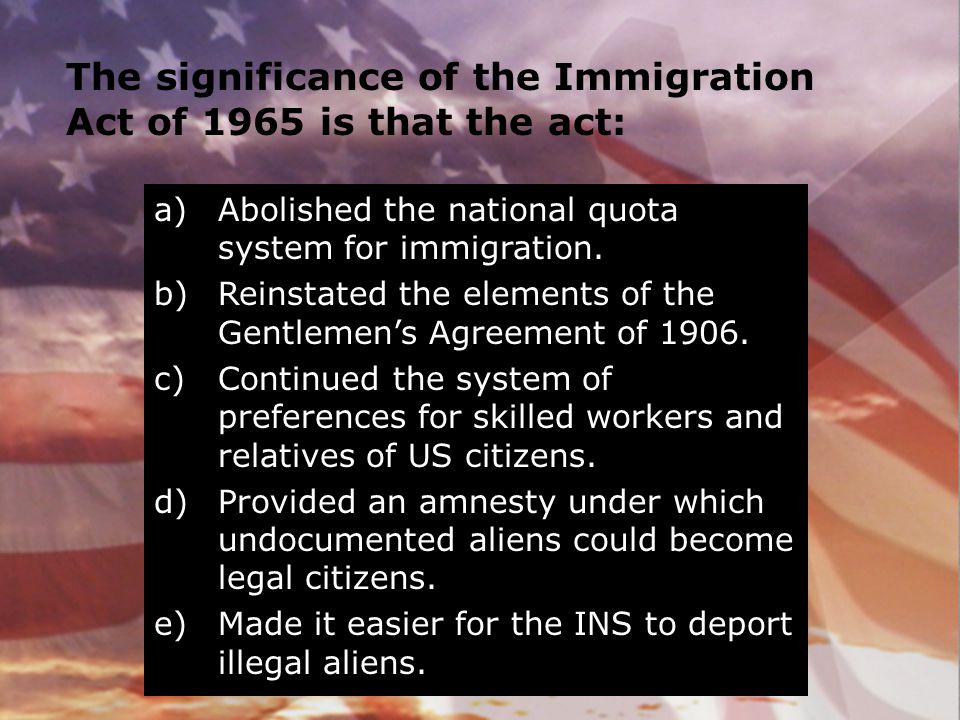 The significance of the Immigration Act of 1965 is that the act: