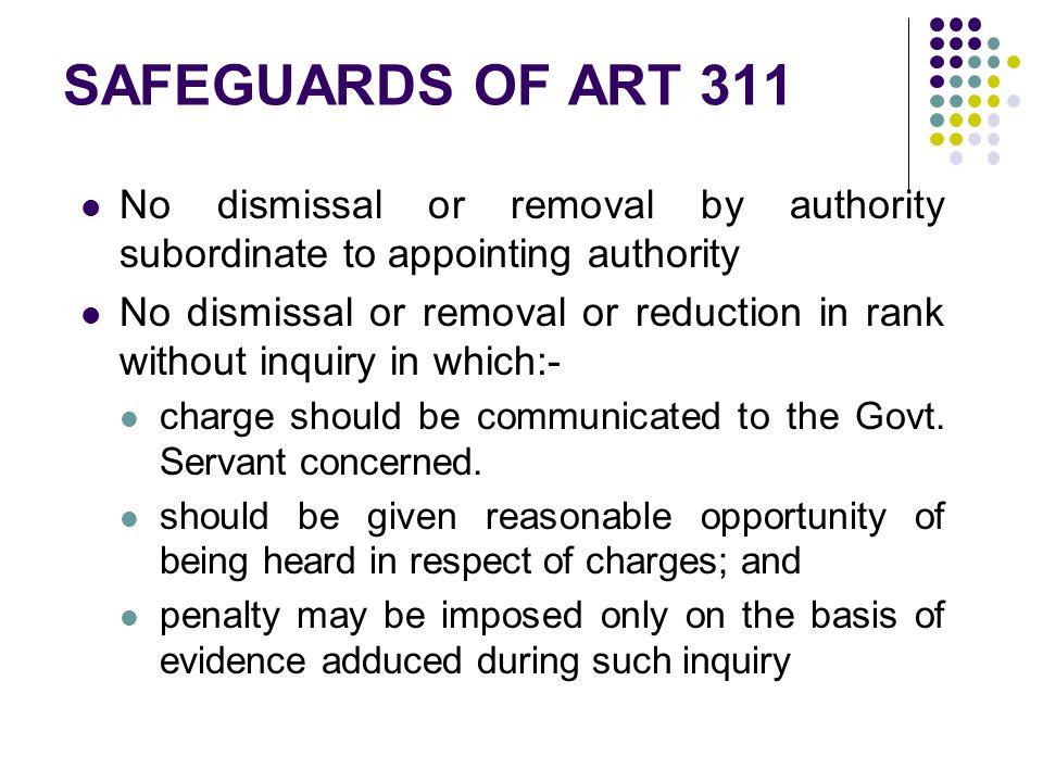SAFEGUARDS OF ART 311 No dismissal or removal by authority subordinate to appointing authority.