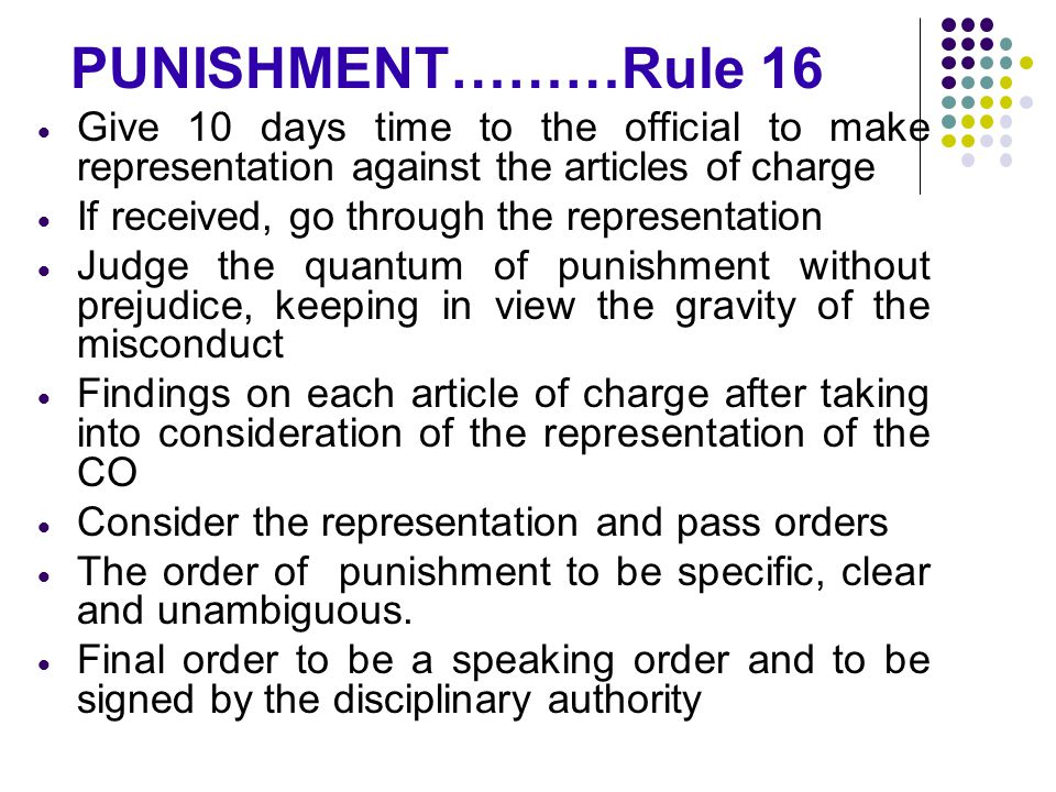 PUNISHMENT………Rule 16 Give 10 days time to the official to make representation against the articles of charge.
