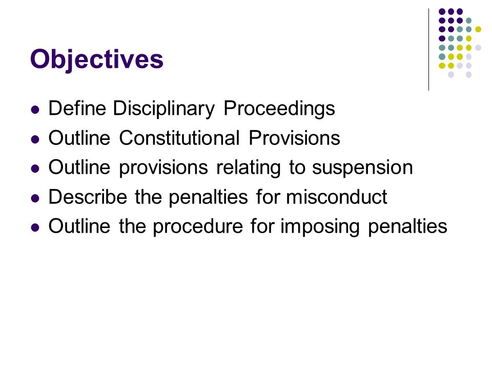Objectives Define Disciplinary Proceedings