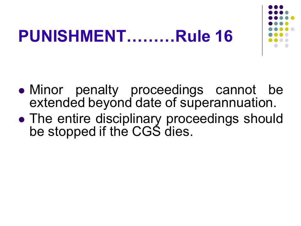 PUNISHMENT………Rule 16 Minor penalty proceedings cannot be extended beyond date of superannuation.