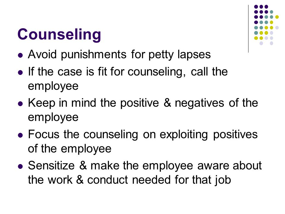 Counseling Avoid punishments for petty lapses