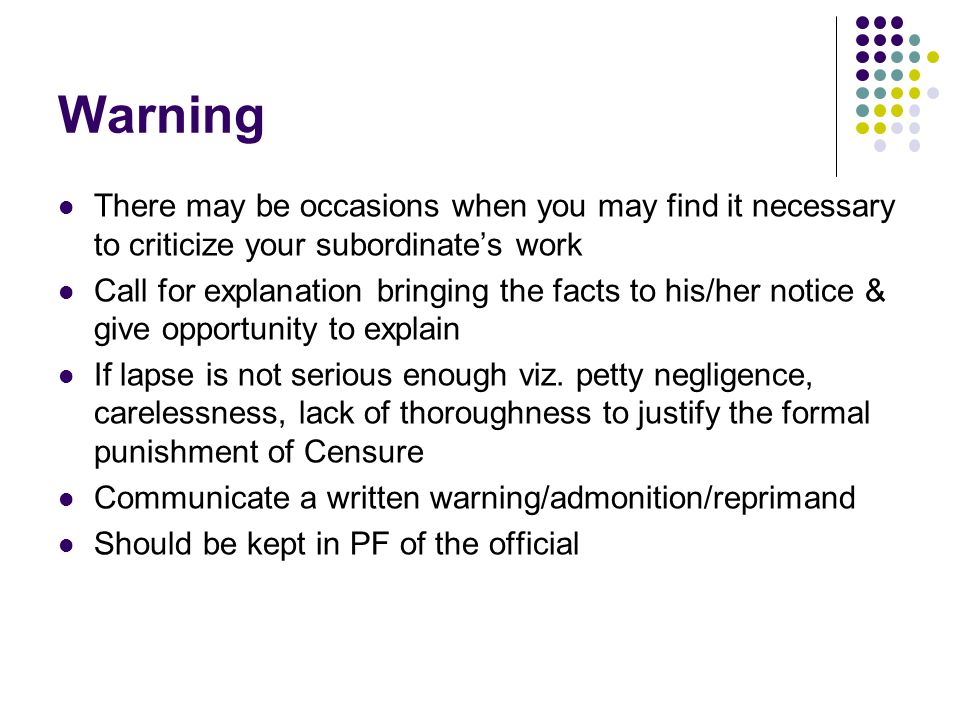 Warning There may be occasions when you may find it necessary to criticize your subordinate's work.