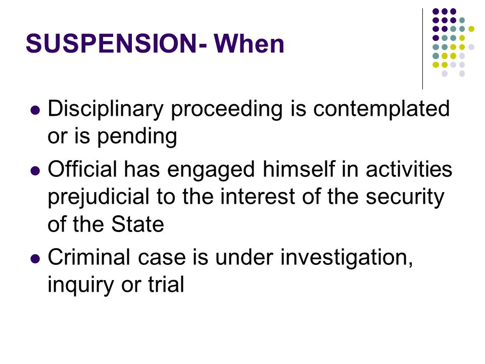 SUSPENSION- When Disciplinary proceeding is contemplated or is pending