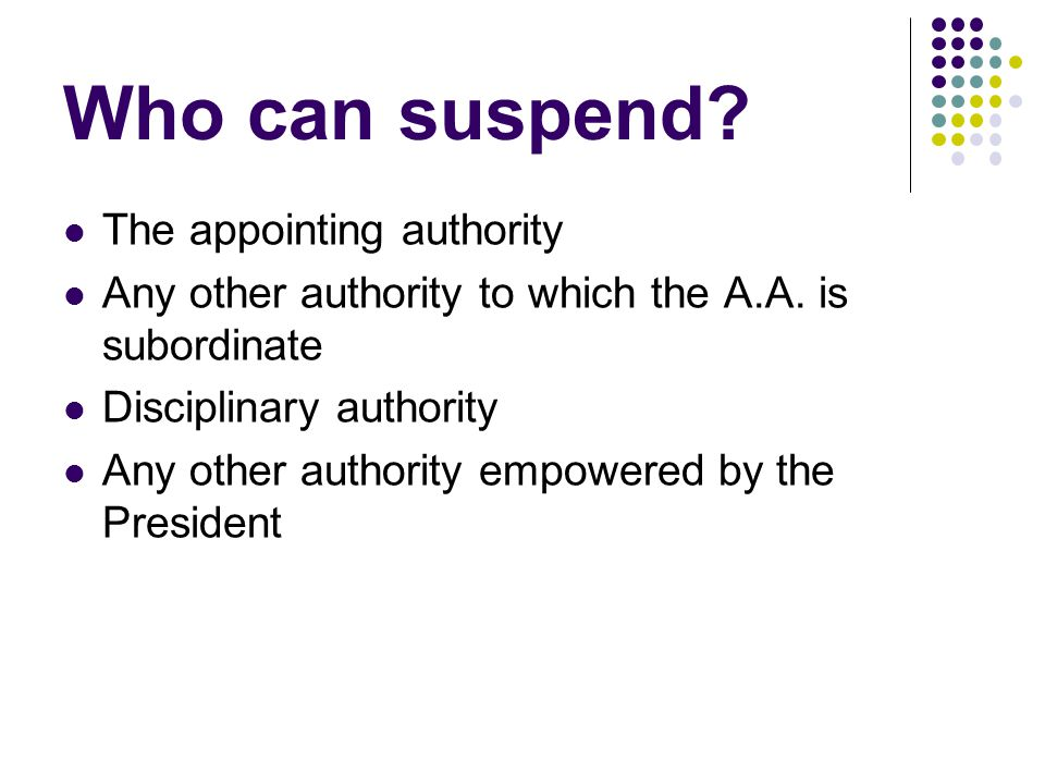Who can suspend The appointing authority
