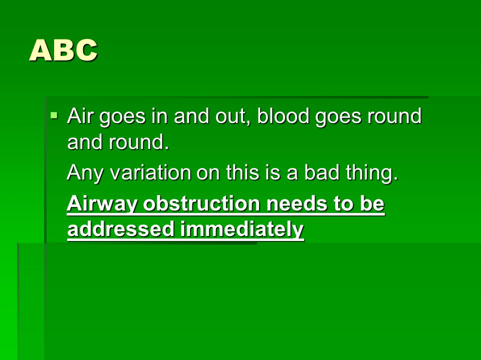 ABC Air goes in and out, blood goes round and round.