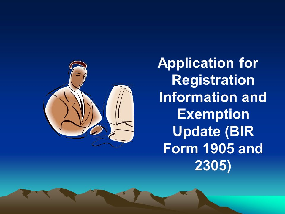 Application for Registration Information and Exemption Update (BIR Form 1905 and 2305)
