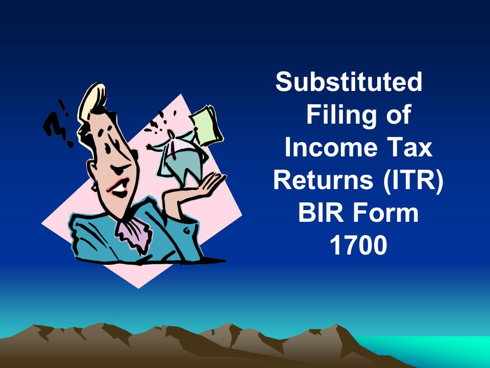 Substituted Filing of Income Tax Returns (ITR) BIR Form 1700