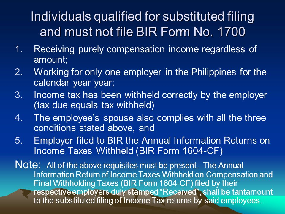 Individuals qualified for substituted filing and must not file BIR Form No. 1700