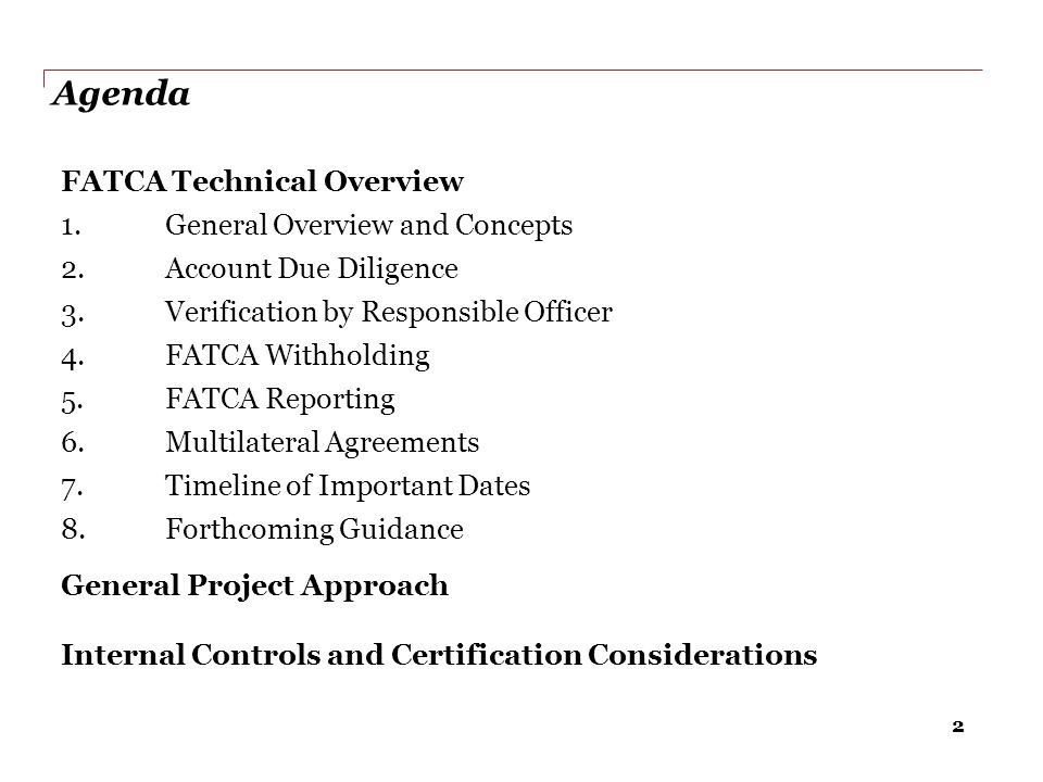 Agenda FATCA Technical Overview General Overview and Concepts