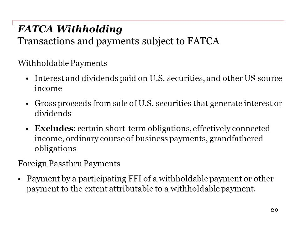 FATCA Withholding Transactions and payments subject to FATCA