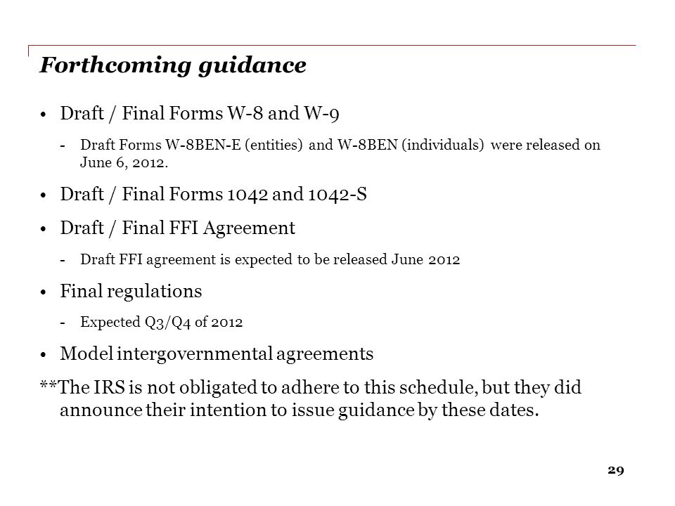Forthcoming guidance Draft / Final Forms W-8 and W-9