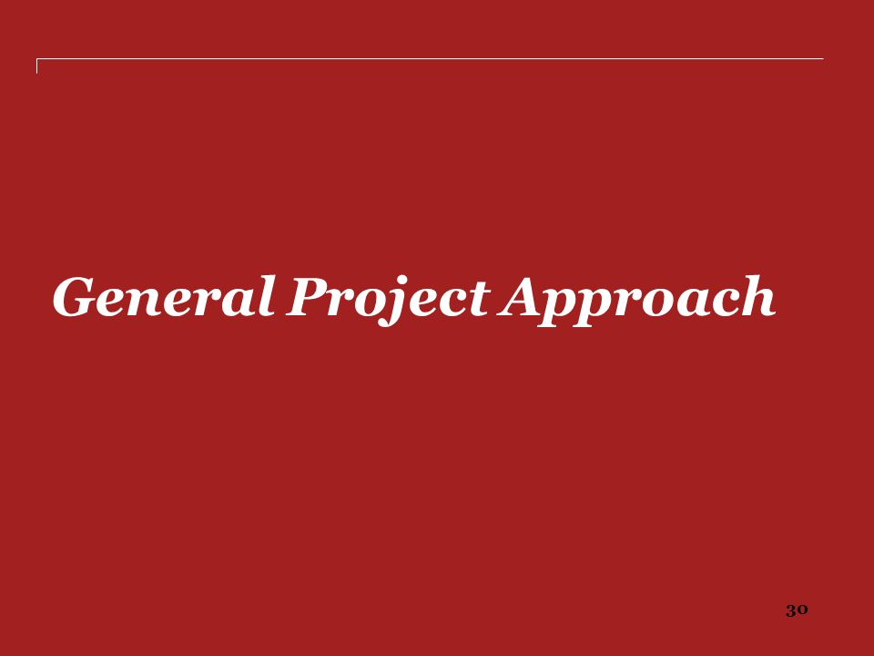 General Project Approach