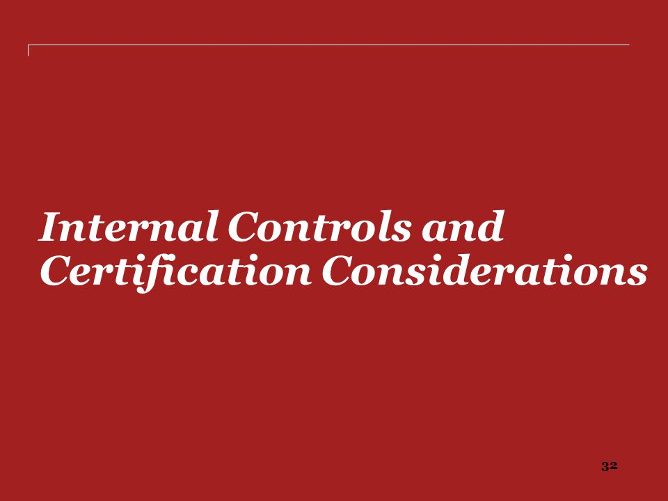 Internal Controls and Certification Considerations