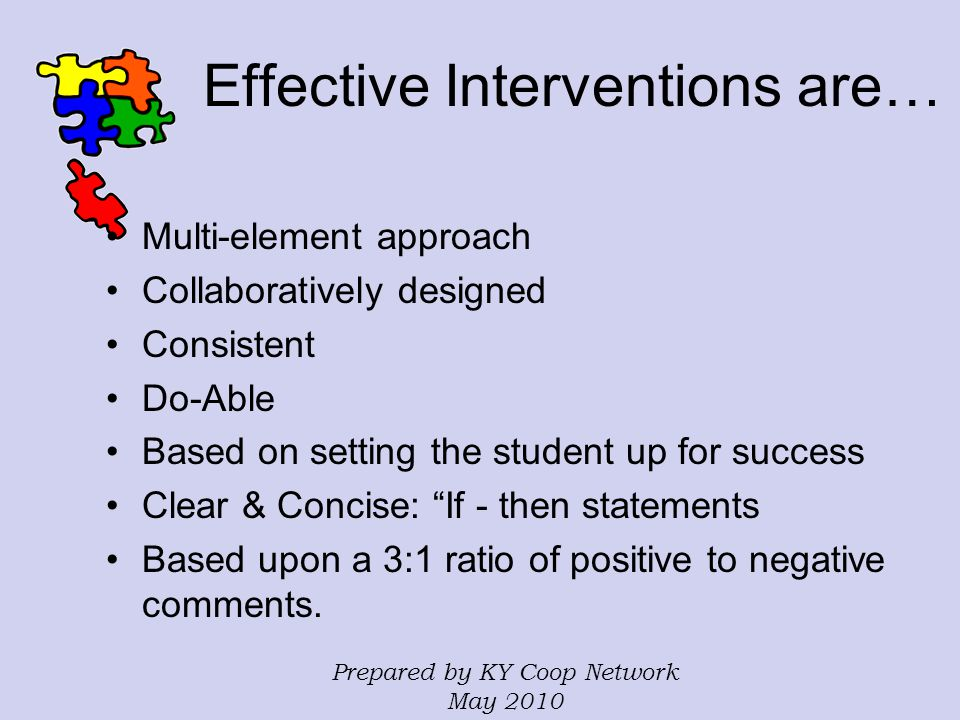 Effective Interventions are…
