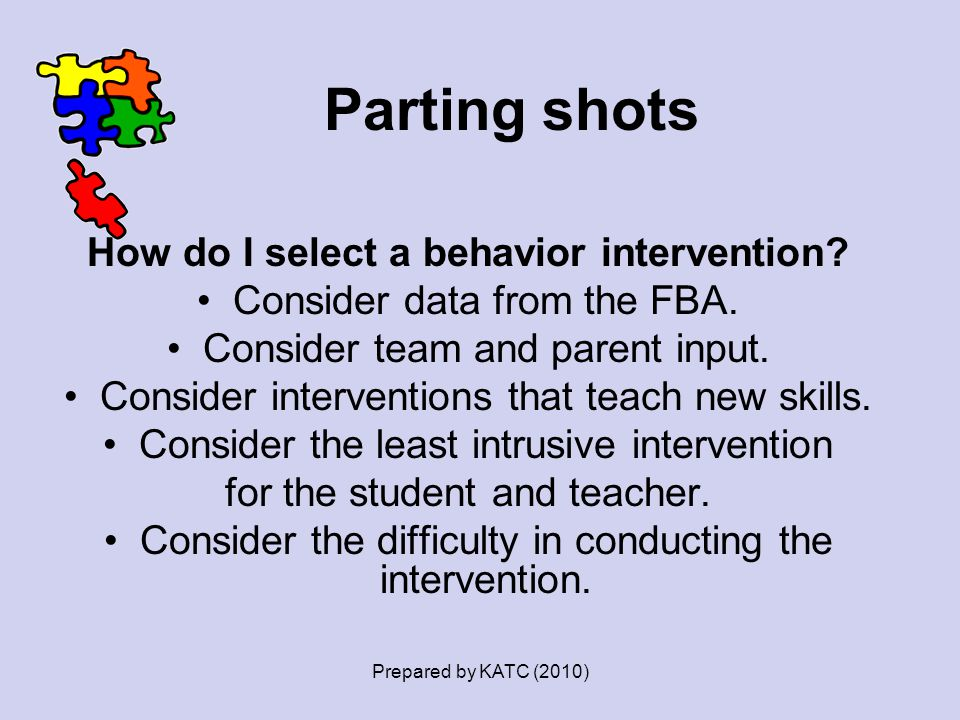 Parting shots How do I select a behavior intervention