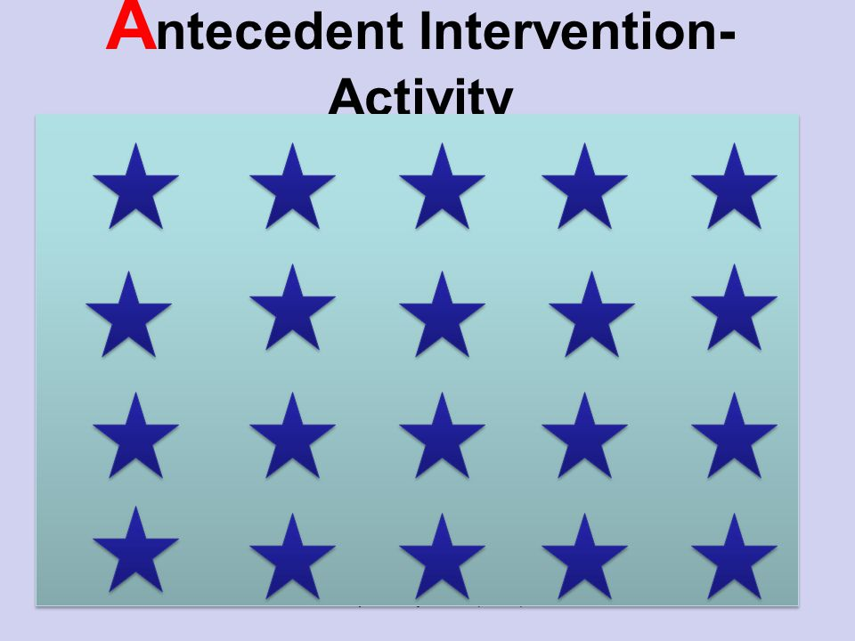Antecedent Intervention-Activity